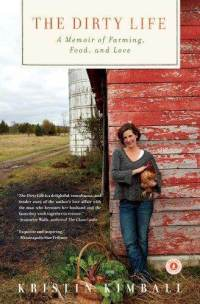 The Dirty Life: A Memoir of Farming, Food and Love
