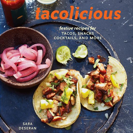 Tacolicious by Sara Deseran
