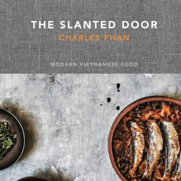 The Slanted Door Cookbook