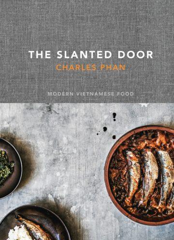 The Slanted Door Cookbook