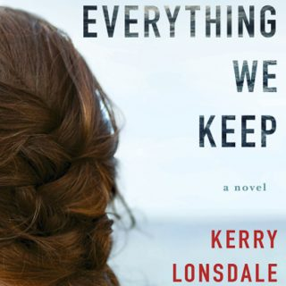 Everything We Keep by Kerry Lonsdale | Book Review