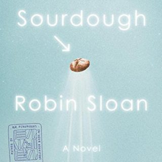 Review of Sourdough by Robin Sloan
