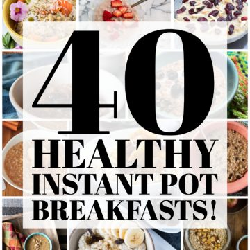 Collage of healthy instant pot breakfasts!