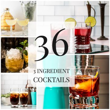 Collage of cocktails with text reading 36 3 ingredient cocktails